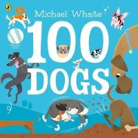 100 Dogs by Michael White
