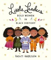 Little Leaders: Bold Women in Black by Vashti Harrison